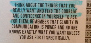 Planner quote: Think about the things that you really want and find the courage and confidence in yourself to ask for them