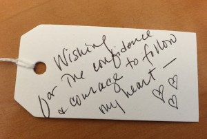 Wish tree tag: Wishing for the confidence and courage to follow my heart